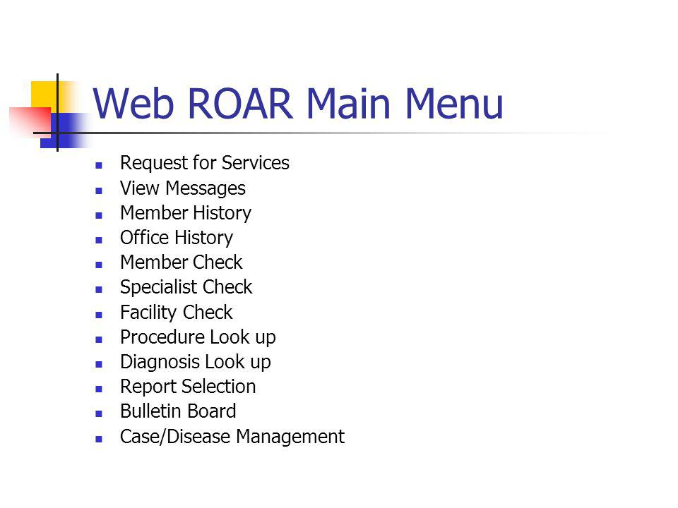 Web ROAR Main Menu Request for Services View Messages Member History