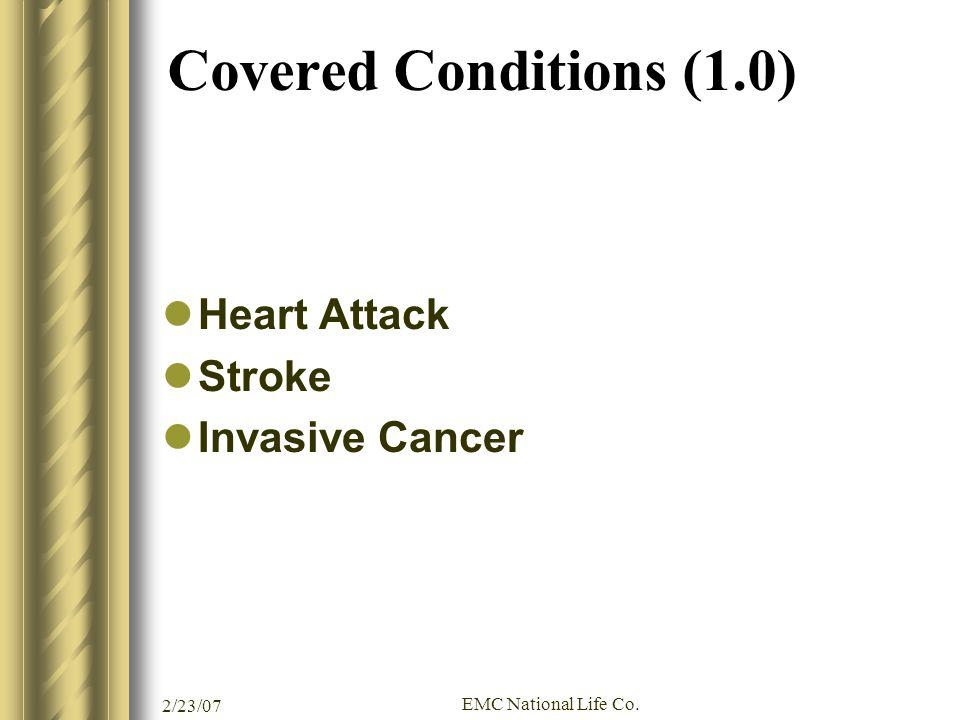 Covered Conditions (1.0) Heart Attack Stroke Invasive Cancer 2/23/07