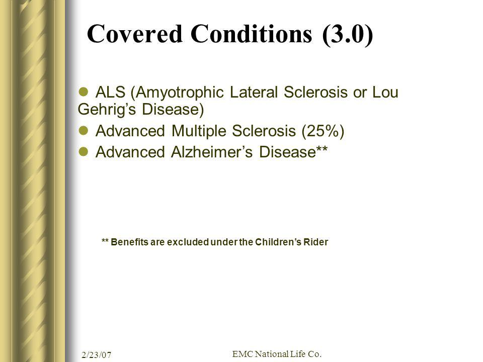Covered Conditions (3.0) ALS (Amyotrophic Lateral Sclerosis or Lou Gehrig's Disease) Advanced Multiple Sclerosis (25%)