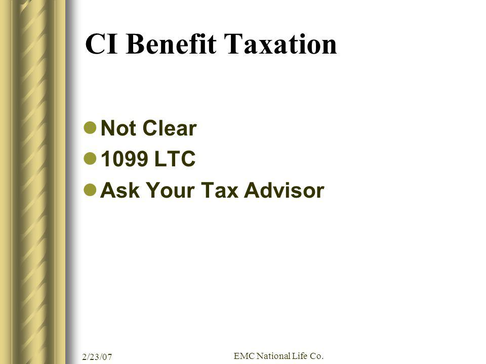 CI Benefit Taxation Not Clear 1099 LTC Ask Your Tax Advisor 2/23/07
