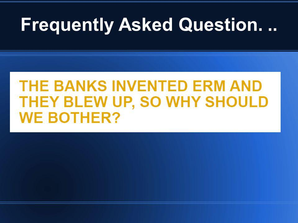 Frequently Asked Question. ..