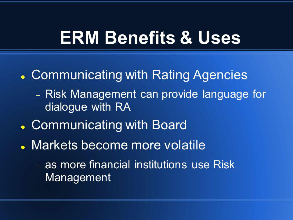 ERM Benefits & Uses Communicating with Rating Agencies
