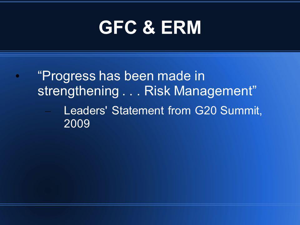 GFC & ERM Progress has been made in strengthening .