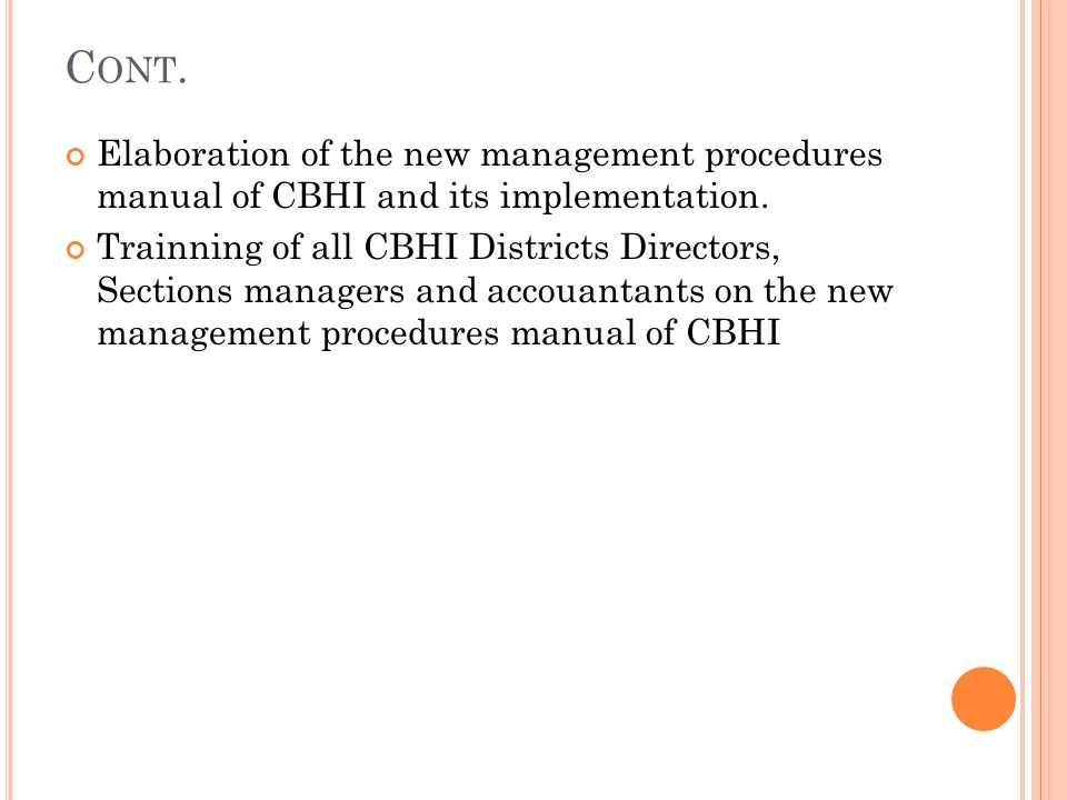 Cont. Elaboration of the new management procedures manual of CBHI and its implementation.