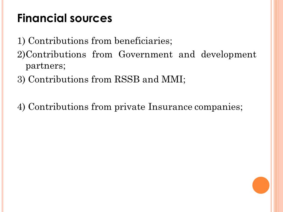 Financial sources 1) Contributions from beneficiaries;