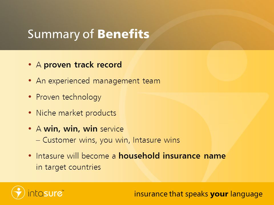 Summary of Benefits A proven track record