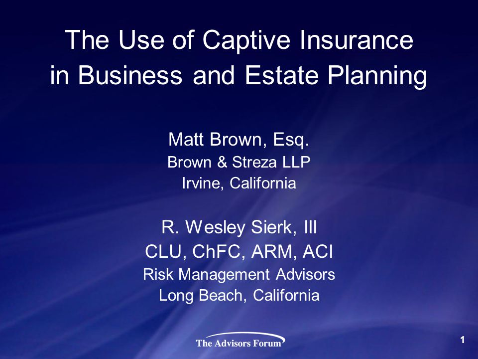 The Use of Captive Insurance in Business and Estate Planning