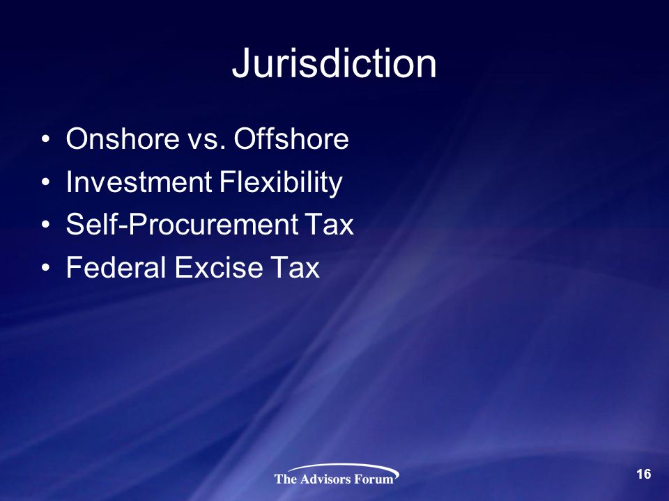 Jurisdiction Onshore vs. Offshore Investment Flexibility