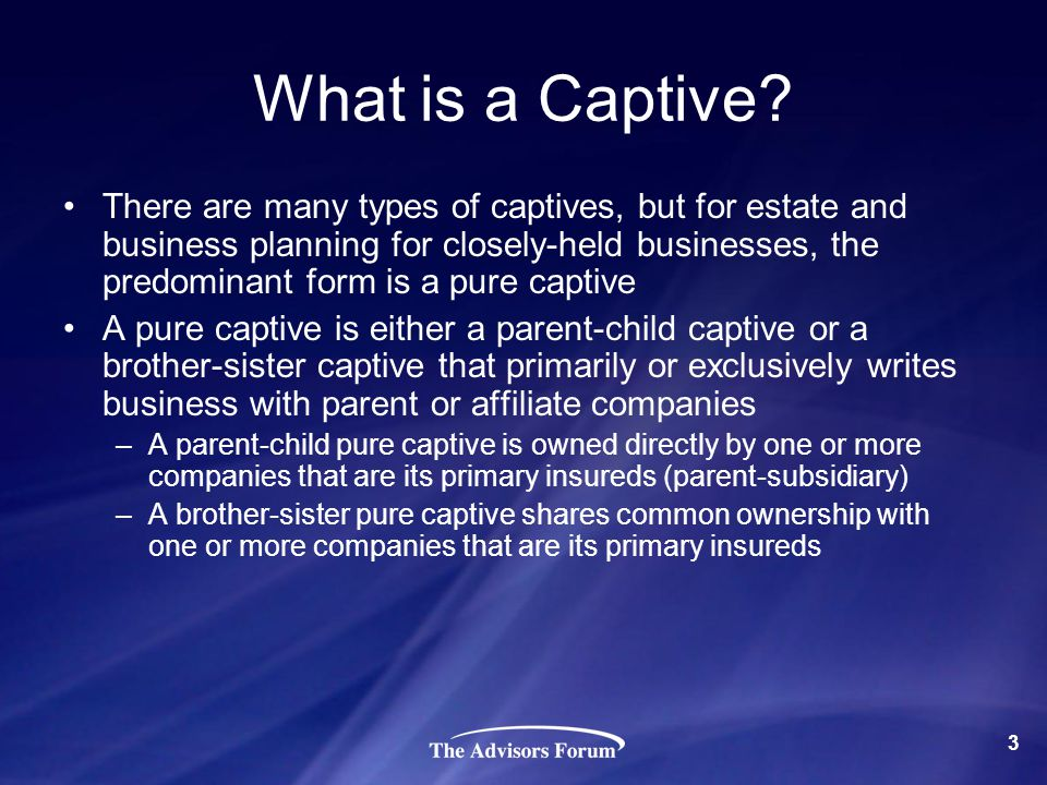 What is a Captive