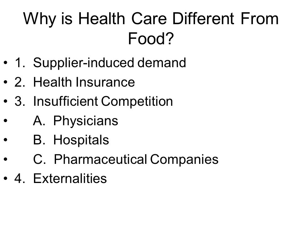 Why is Health Care Different From Food