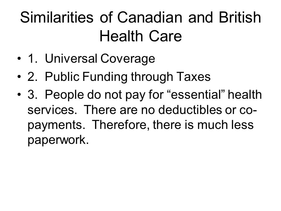 Similarities of Canadian and British Health Care