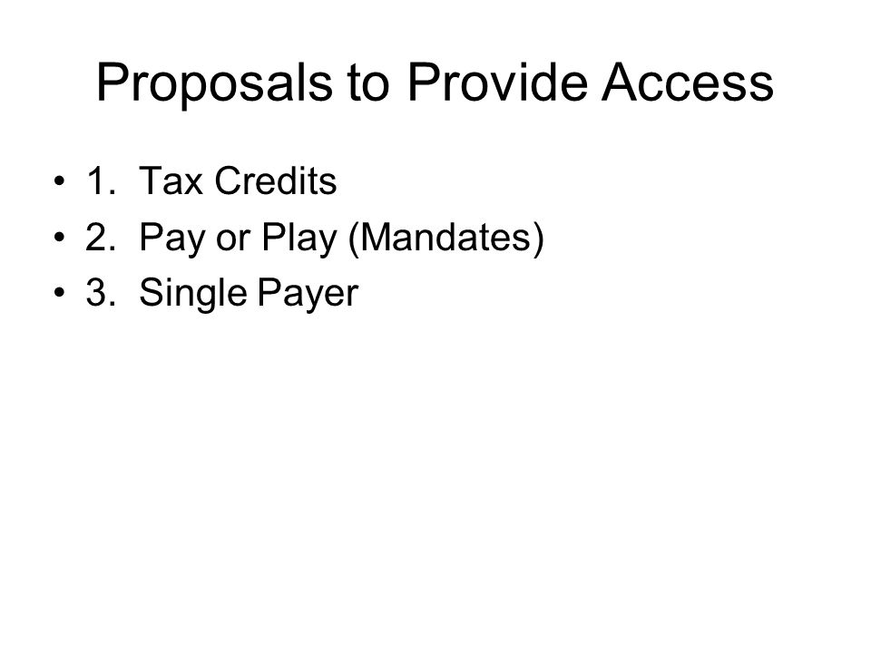 Proposals to Provide Access