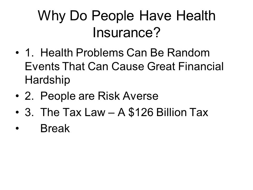 Why Do People Have Health Insurance