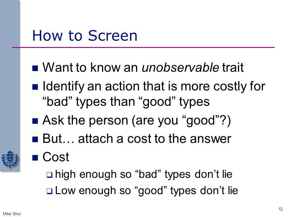 How to Screen Want to know an unobservable trait