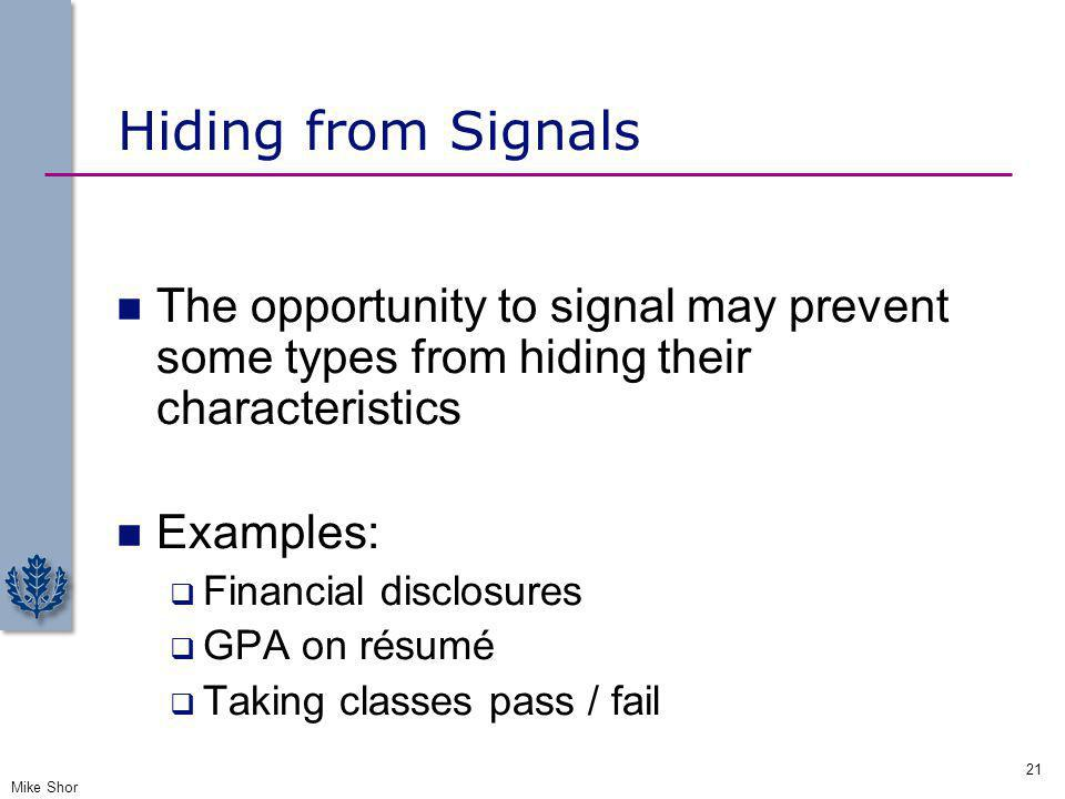 Hiding from Signals The opportunity to signal may prevent some types from hiding their characteristics.