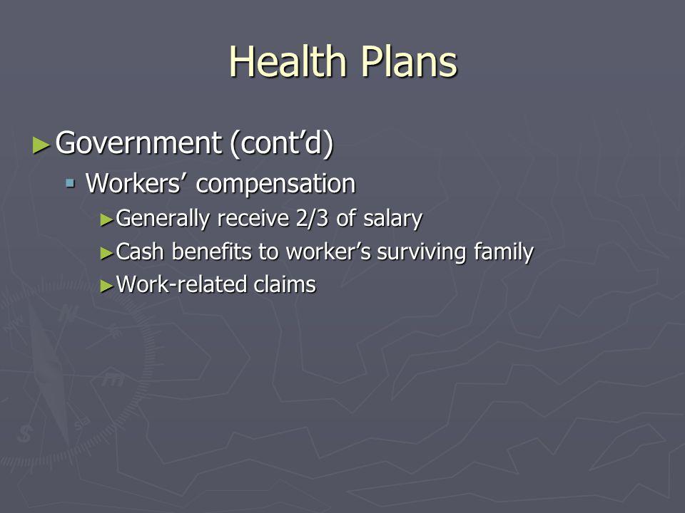 Health Plans Government (cont'd) Workers' compensation