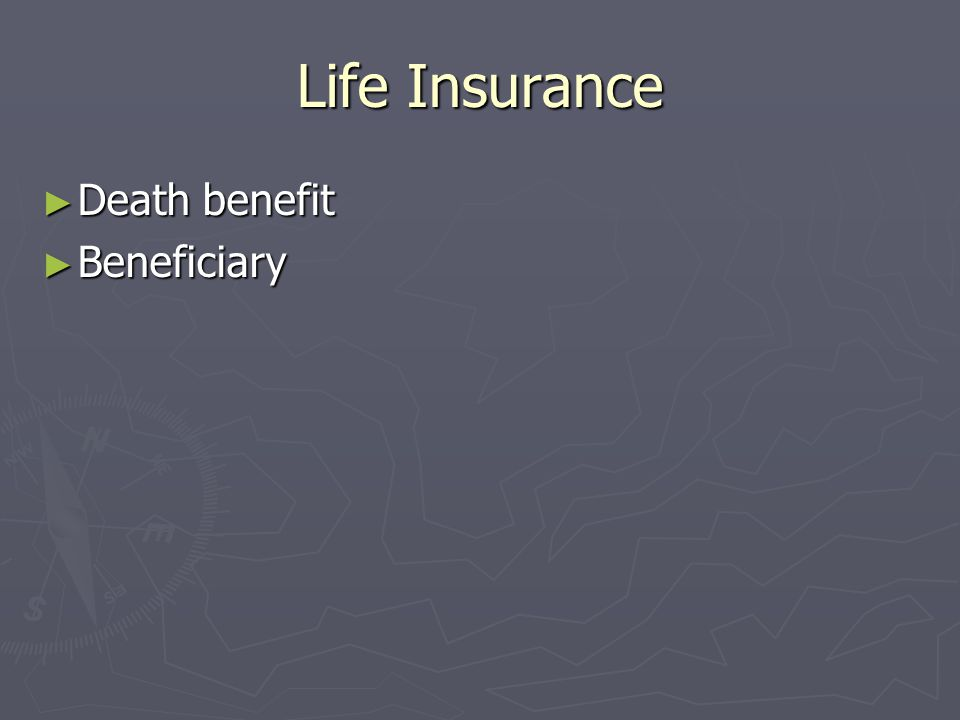 Life Insurance Death benefit Beneficiary