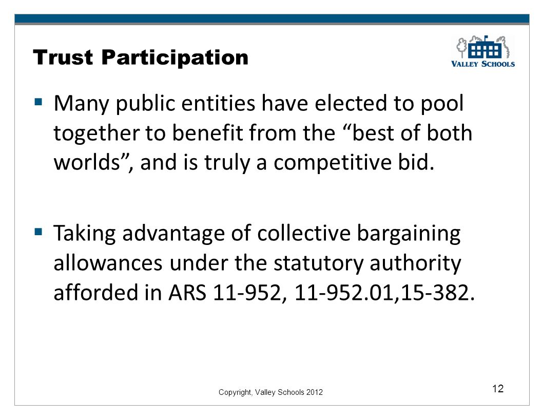 Trust Participation Many public entities have elected to pool together to benefit from the best of both worlds , and is truly a competitive bid.