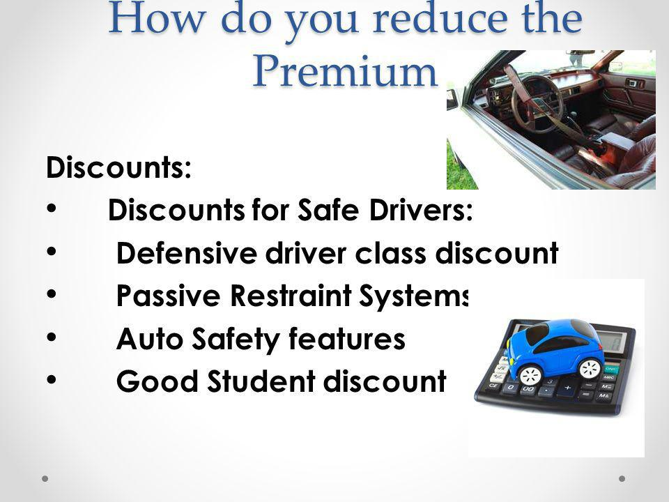 How do you reduce the Premium