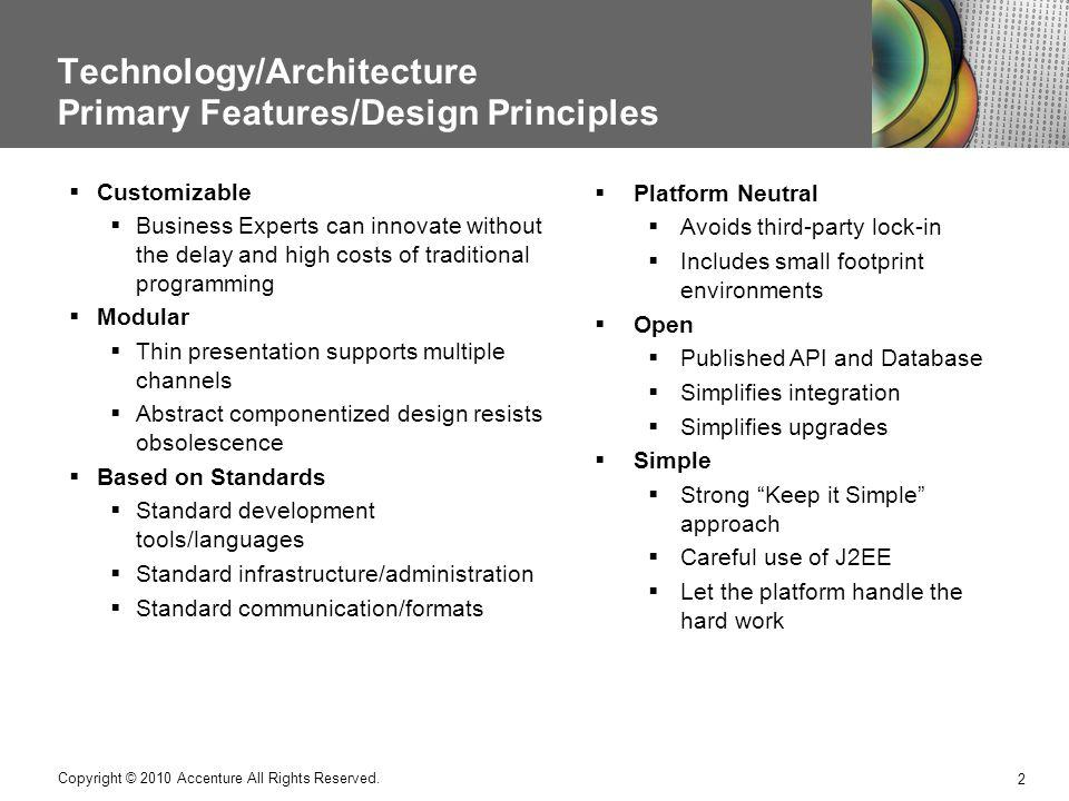 Technology/Architecture Primary Features/Design Principles
