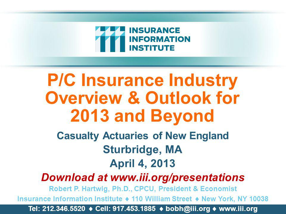 P/C Insurance Industry Overview & Outlook for 2013 and Beyond