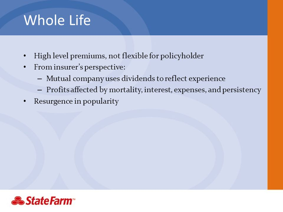 Whole Life High level premiums, not flexible for policyholder