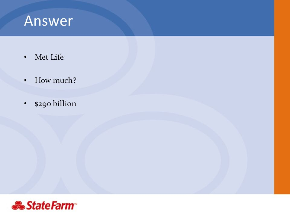 Answer Met Life How much $290 billion