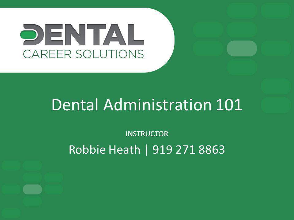 Dental Administration 101