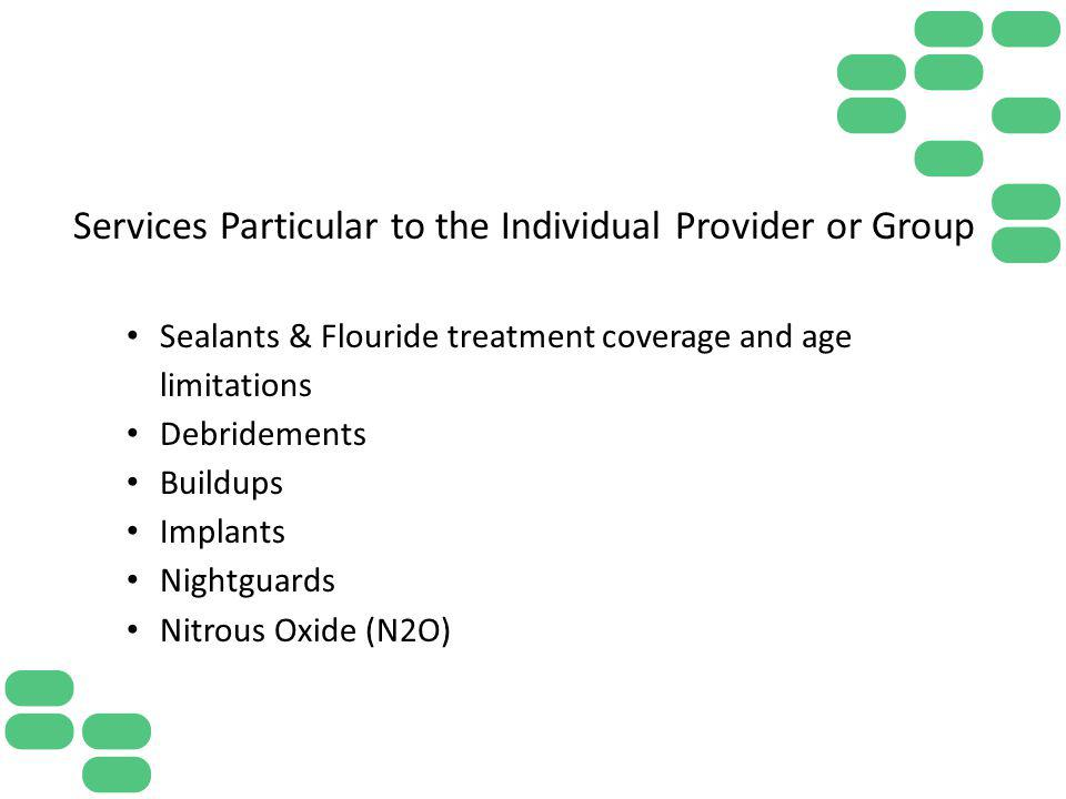 Services Particular to the Individual Provider or Group