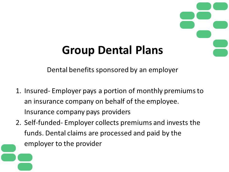 Dental benefits sponsored by an employer