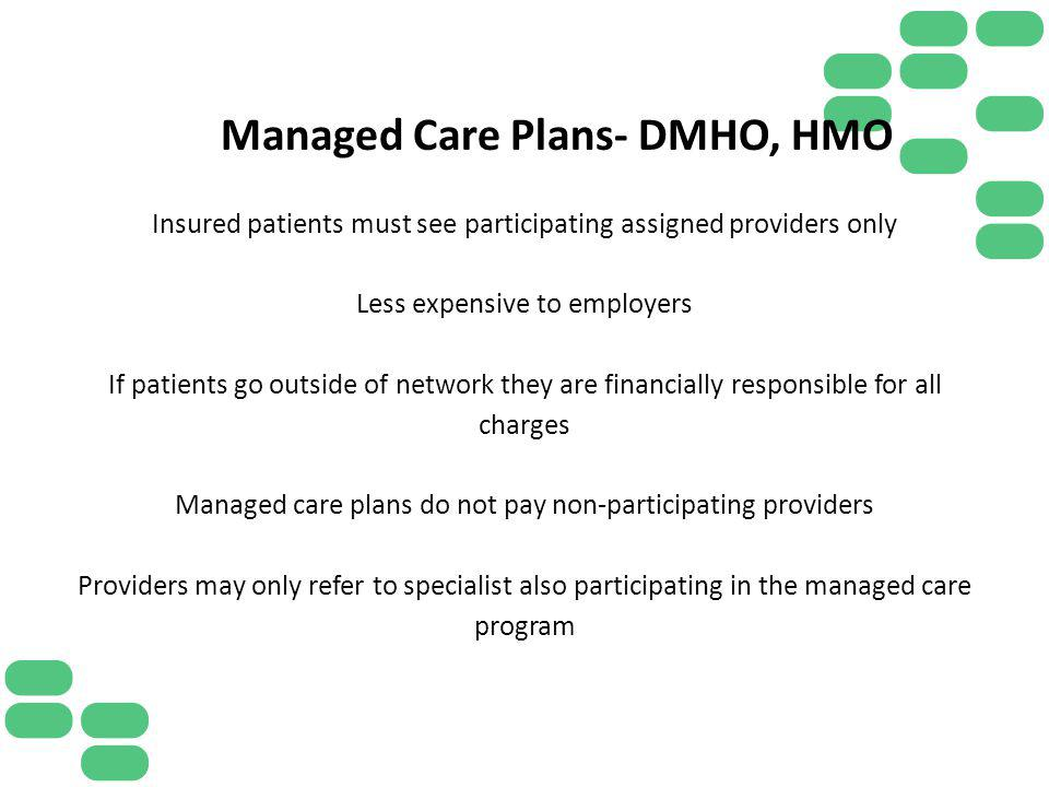 Managed Care Plans- DMHO, HMO
