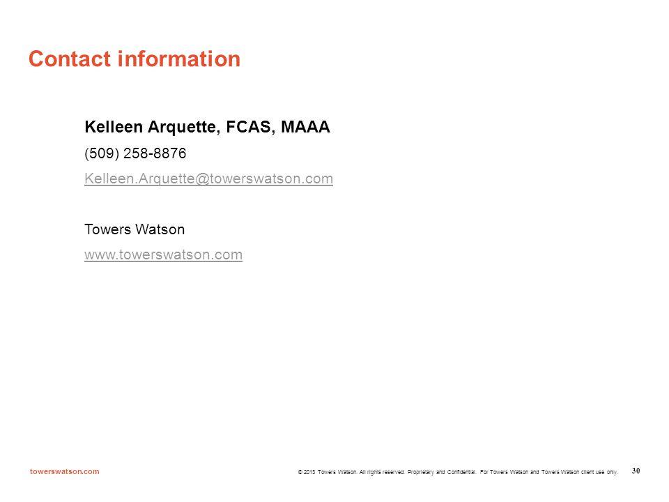 Contact information Kelleen Arquette, FCAS, MAAA. (509) 258-8876. Kelleen.Arquette@towerswatson.com.