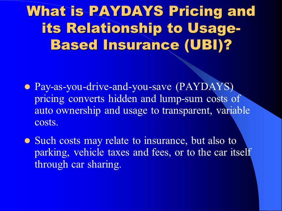 What is PAYDAYS Pricing and its Relationship to Usage-Based Insurance (UBI)