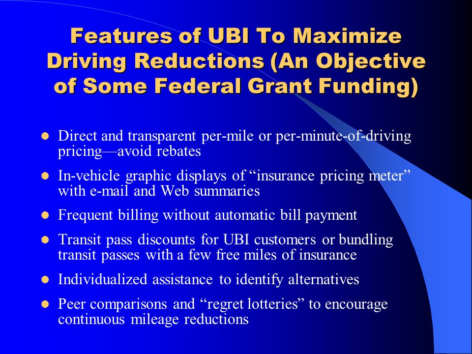 Features of UBI To Maximize Driving Reductions (An Objective of Some Federal Grant Funding)