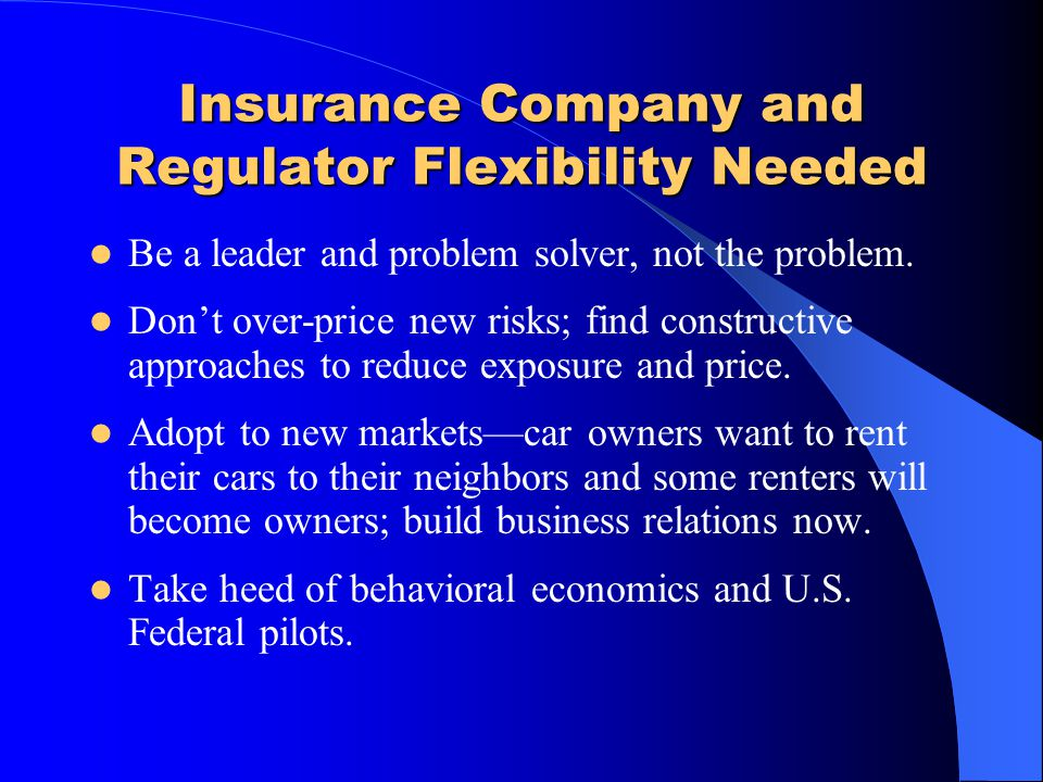 Insurance Company and Regulator Flexibility Needed
