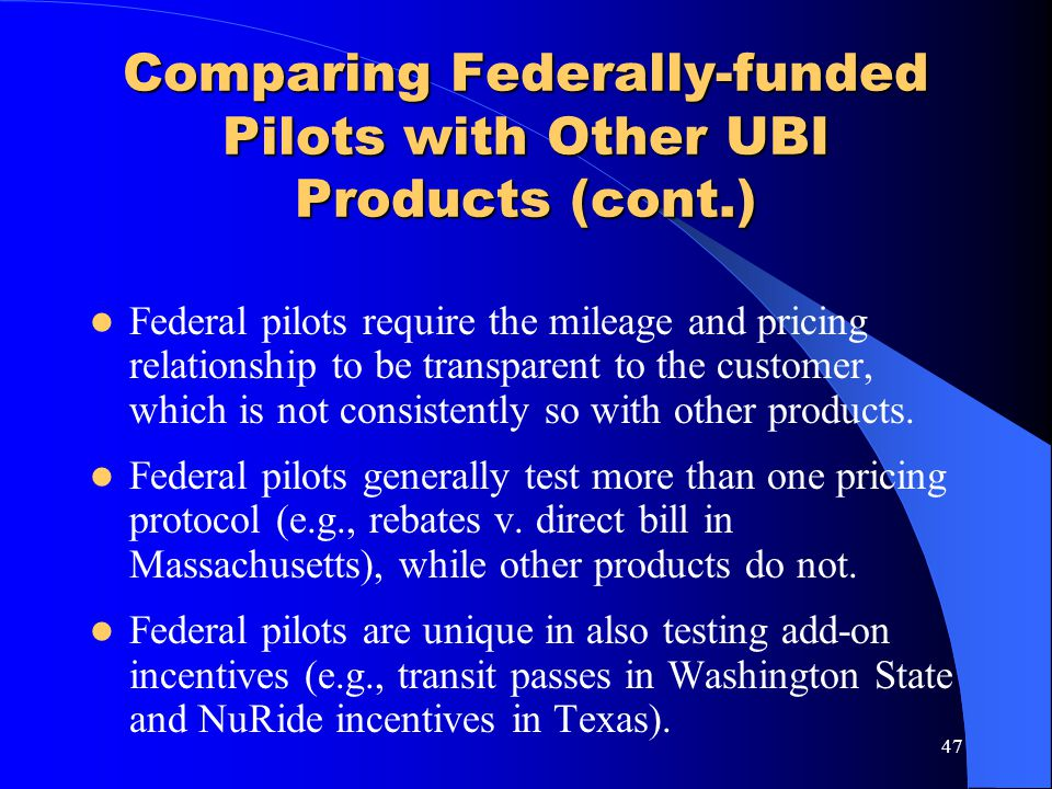 Comparing Federally-funded Pilots with Other UBI Products (cont.)