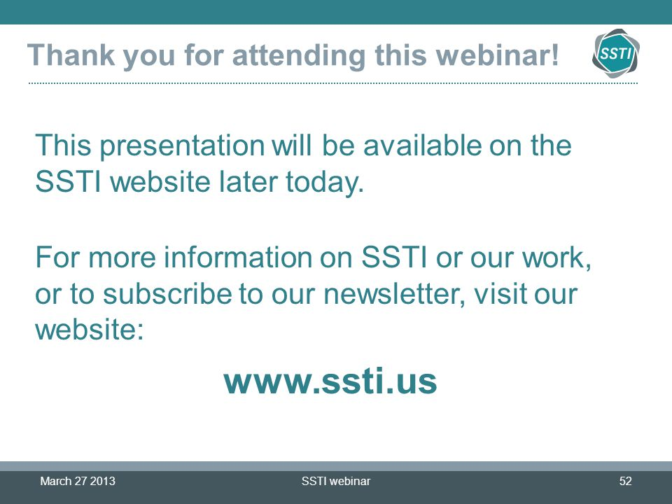 www.ssti.us Thank you for attending this webinar!