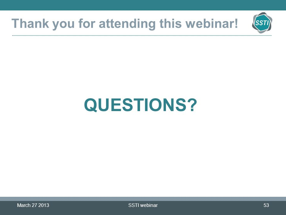 QUESTIONS Thank you for attending this webinar! March 27 2013