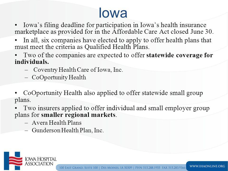 Iowa Iowa's filing deadline for participation in Iowa's health insurance marketplace as provided for in the Affordable Care Act closed June 30.