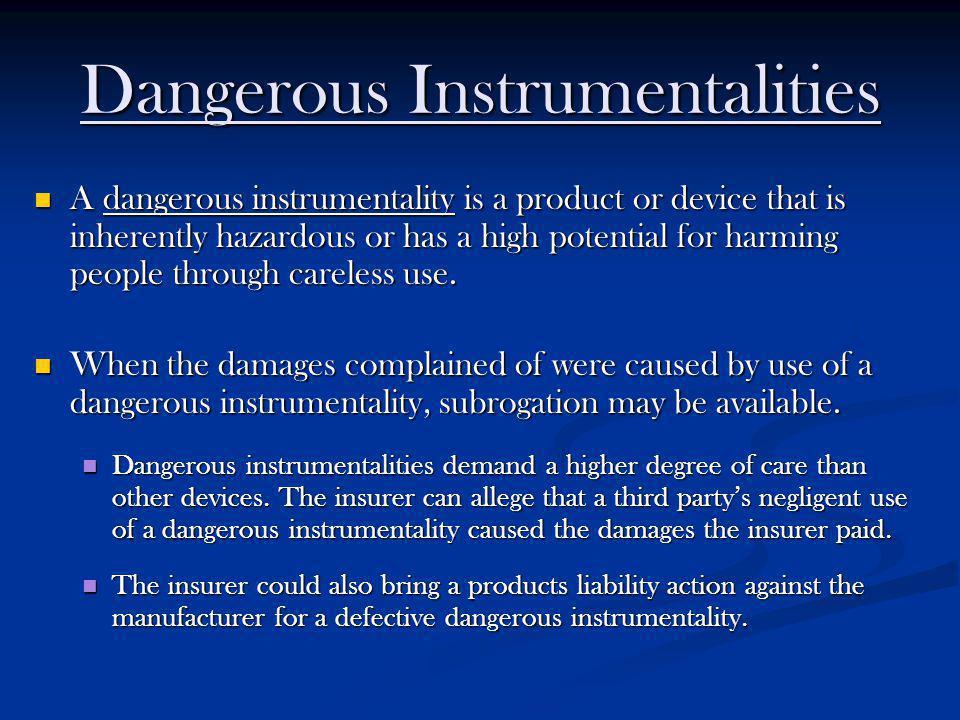 Dangerous Instrumentalities