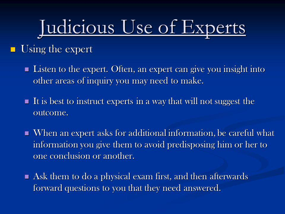 Judicious Use of Experts