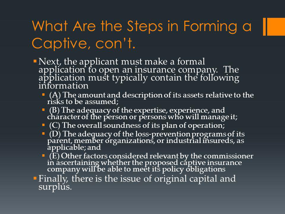 What Are the Steps in Forming a Captive, con't.
