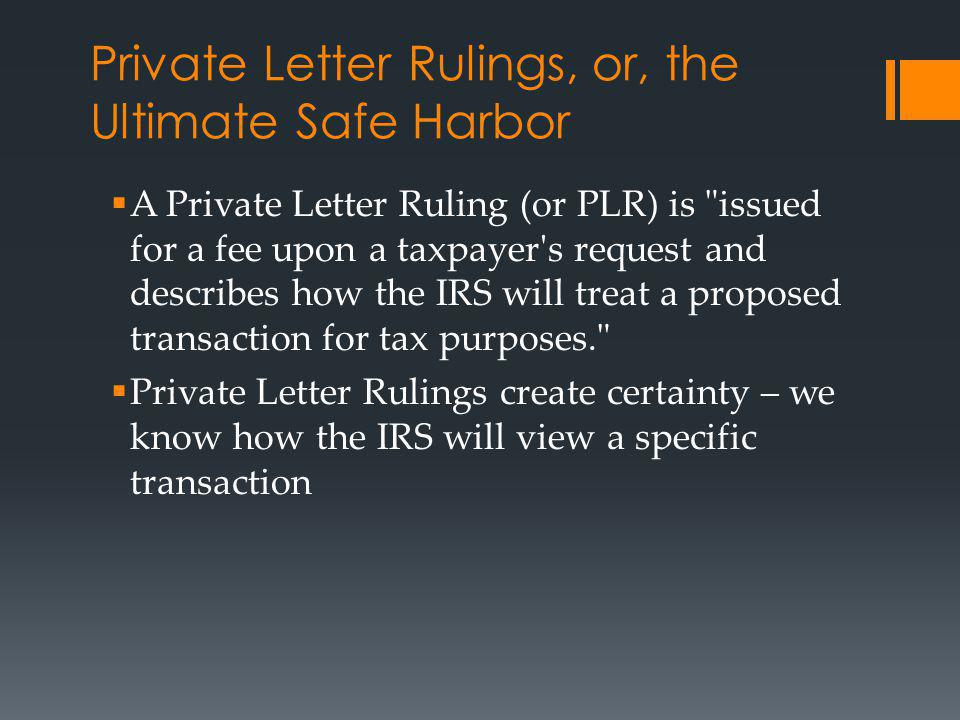 Private Letter Rulings, or, the Ultimate Safe Harbor