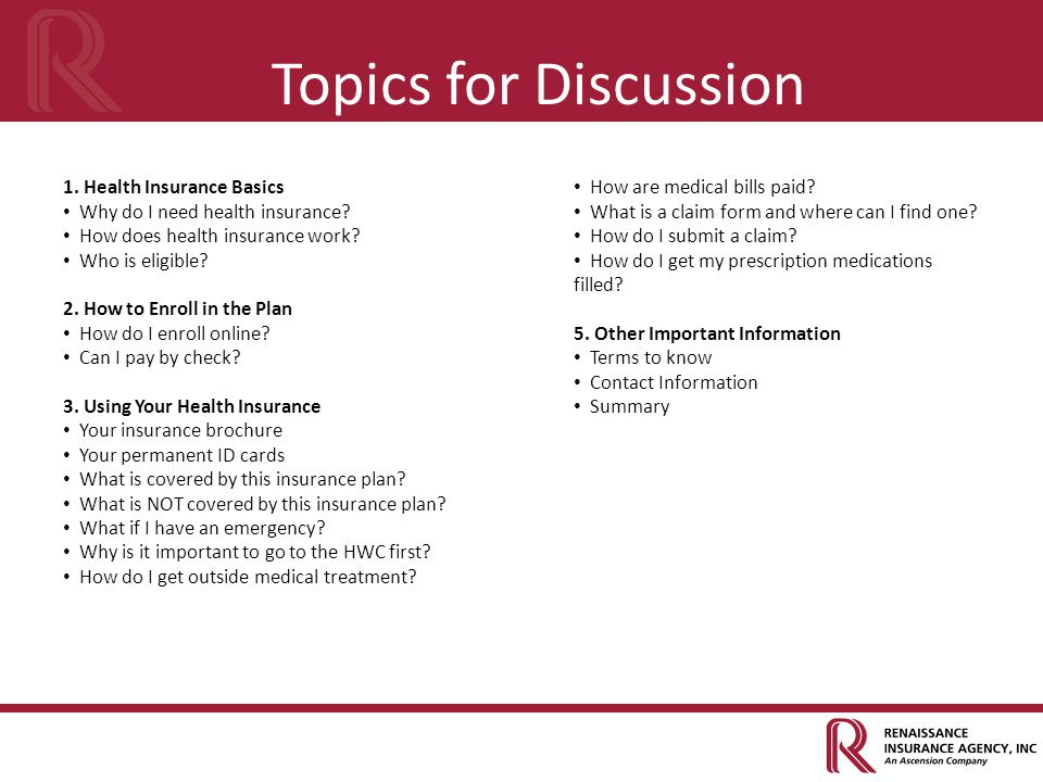 Topics for Discussion 1. Health Insurance Basics
