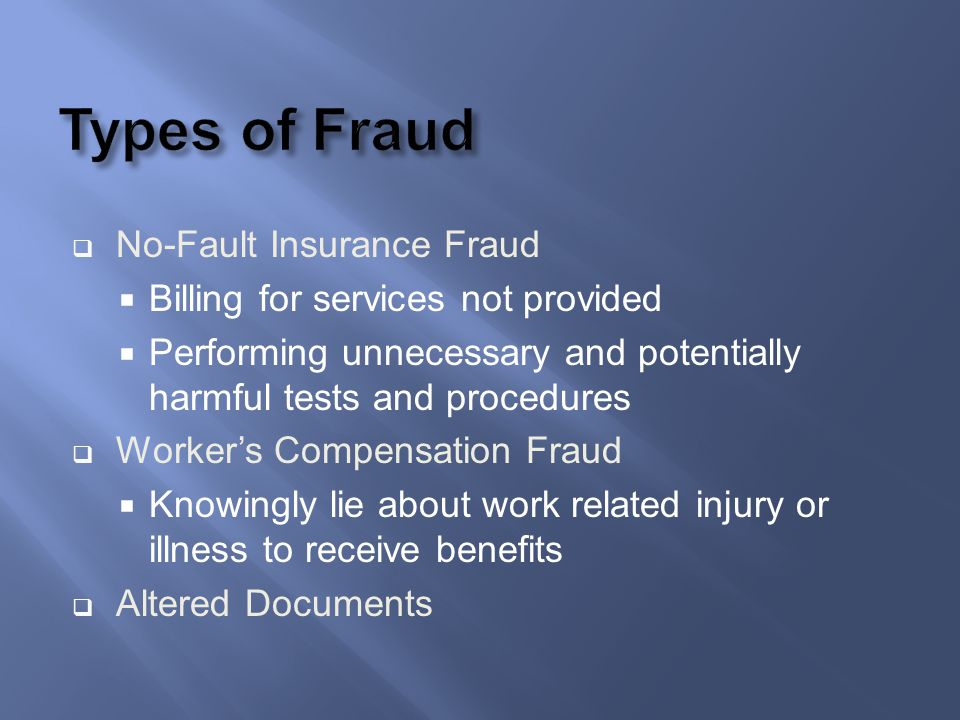 Types of Fraud No-Fault Insurance Fraud
