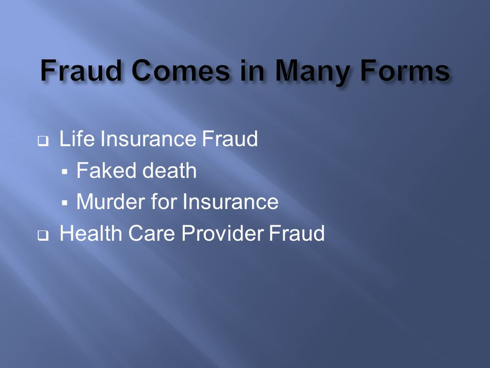 Fraud Comes in Many Forms