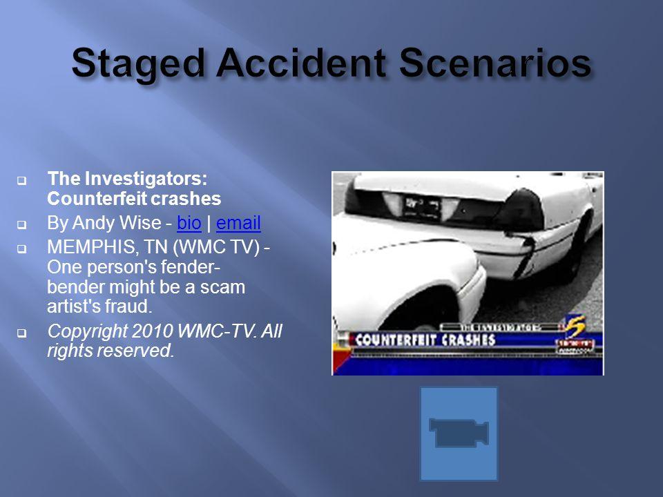 Staged Accident Scenarios