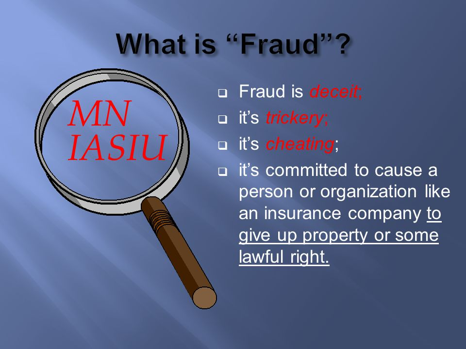 What is Fraud Fraud is deceit; it's trickery; it's cheating;