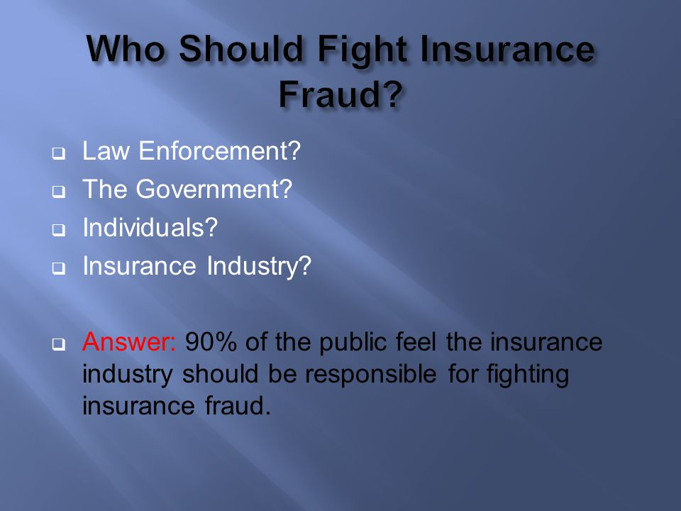 Who Should Fight Insurance Fraud