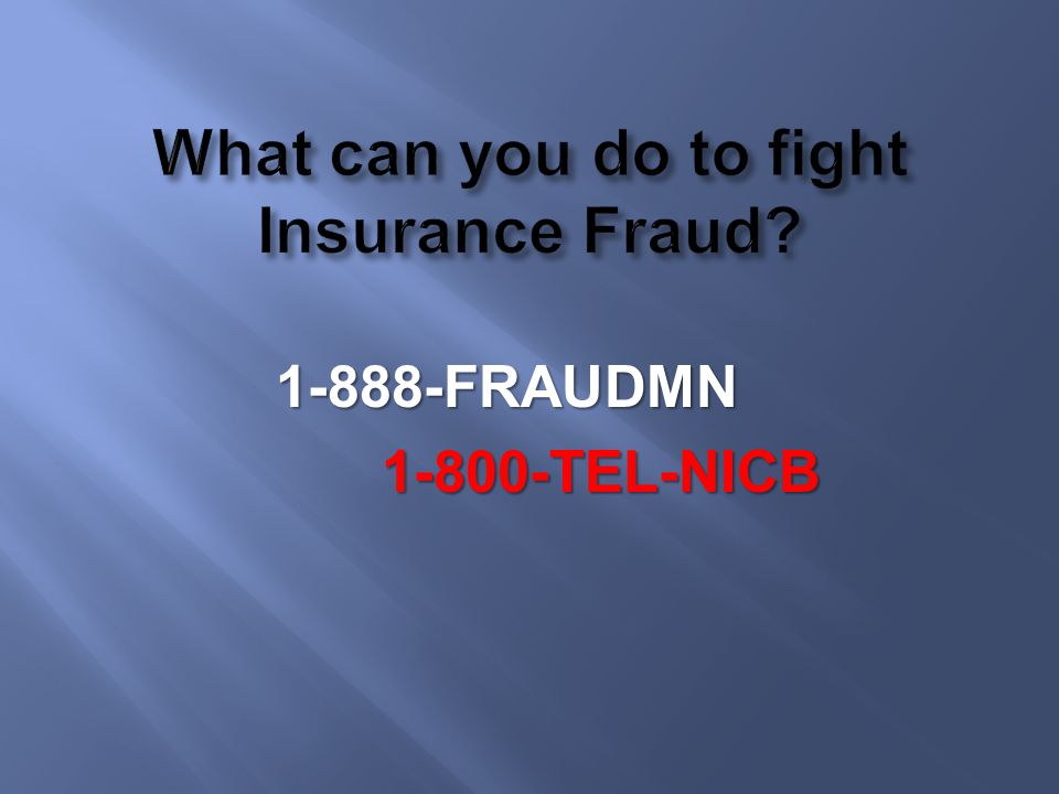 What can you do to fight Insurance Fraud